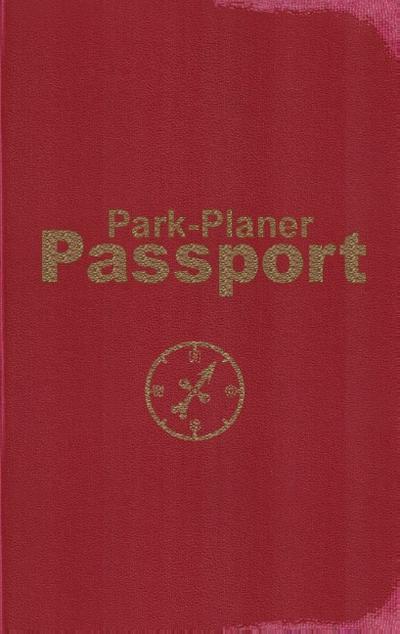 Park-Planer Passport - Mein Reisedokument für die Disney-Parks: Checklisten, Erinnerungen, Herausforderungen für: Disneyland Resort, Walt Disney World Resort, Disneyland Paris