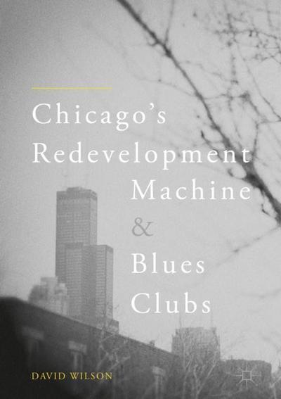 Chicago's Redevelopment Machine and Blues Clubs