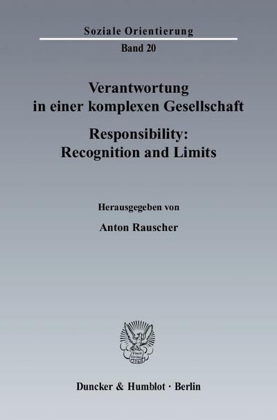Verantwortung in einer komplexen Gesellschaft / Responsibility: Recognition and Limits