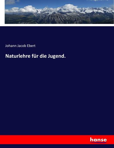 Naturlehre für die Jugend.