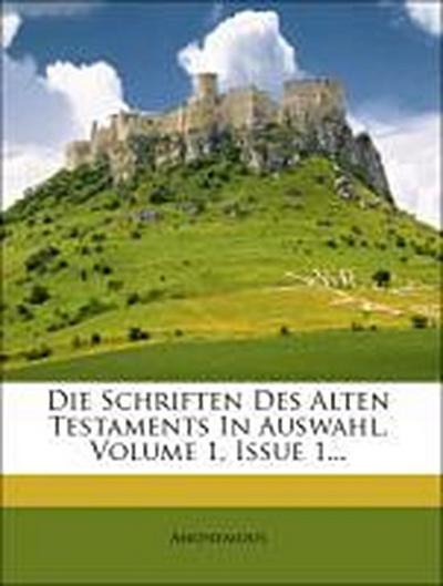 Die Schriften Des Alten Testaments In Auswahl, 1 Band