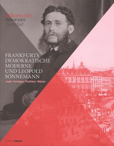 Frankfurts demokratische Moderne und Leopold Sonnemann