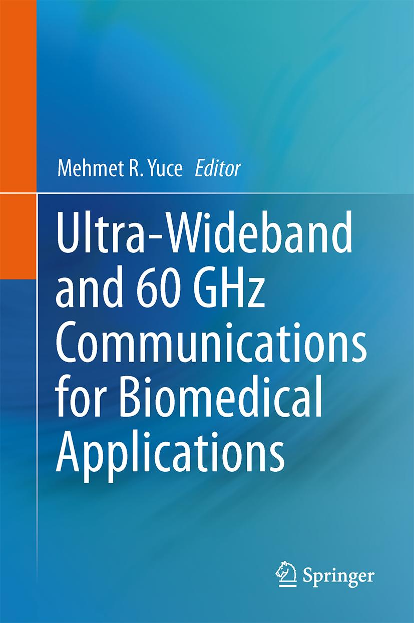 Ultra-Wideband and 60 GHz Communications for Biomedical Applications Mehmet ...