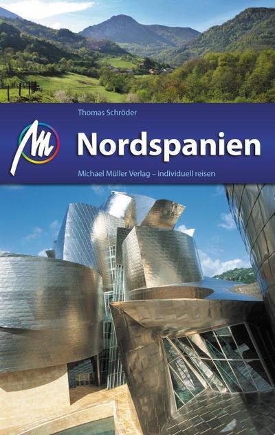 Nordspanien Reiseführer Michael Müller Verlag; Individuell reisen mit vielen praktischen Tipps.; Deutsch; 234 farb. Fotos