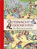 Gutenachtgeschichten in Erzählbildern; Ill. v. Wagner, Maja; Hrsg. v. Platzer, Raphaela; Deutsch; Durchgehend farbig illustriert