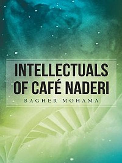 Intellectuals of Cafe Naderi