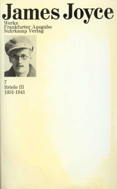 Werke. Frankfurter Ausgabe in sieben Bänden: 7: Briefe III