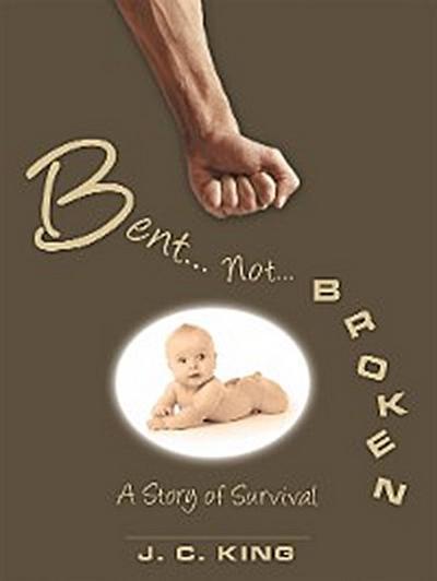 Bent . . . Not . . . Broken