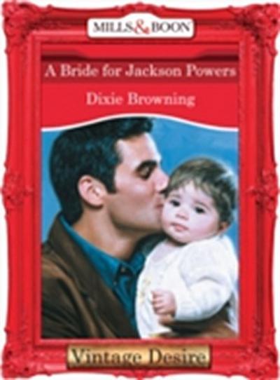 Bride For Jackson Powers (Mills & Boon Desire)
