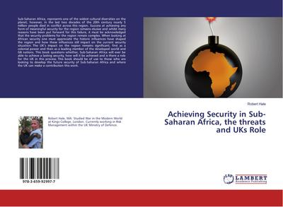 Achieving Security in Sub-Saharan Africa, the threats and UKs Role