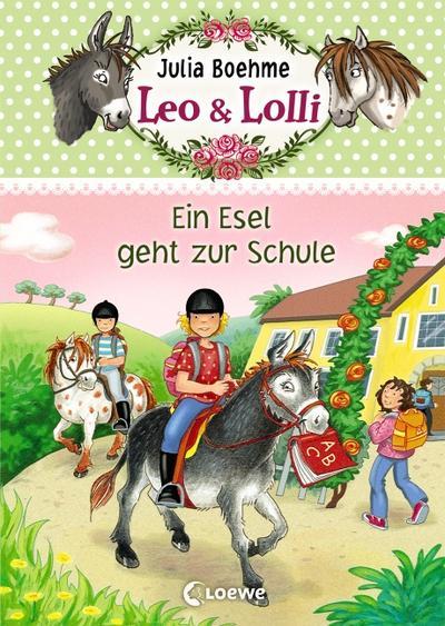 Leo & Lolli 03. Ein Esel geht zur Schule
