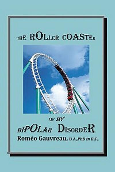 The Roller Coaster of My Bipolar Disorder