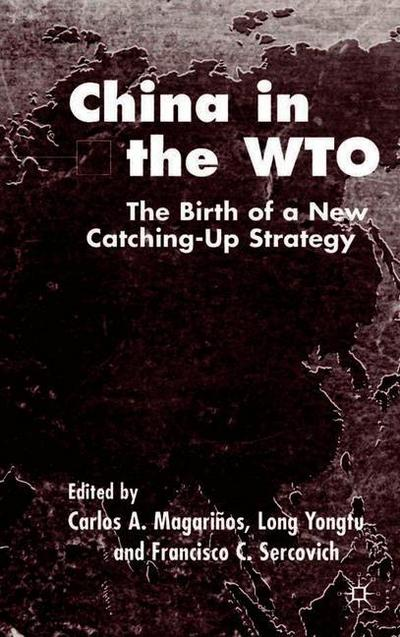 China in the Wto: The Birth of a New Catching-Up Strategy