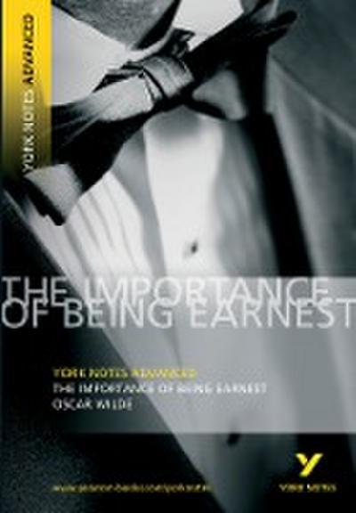 The Importance of Being Earnest: York Notes Advanced - Pearson Longman - Taschenbuch, Englisch, Oscar Wilde, ,