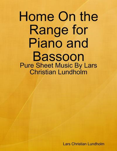 Home On the Range for Piano and Bassoon - Pure Sheet Music By Lars Christian Lundholm