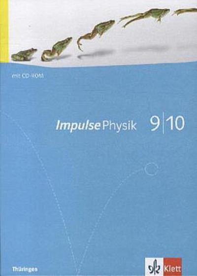 Impulse Physik - Ausgabe für Thüringen. Schülerbuch 9./10. Klasse