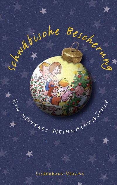 Schwäbische Bescherung: Ein heiteres Weihnachtsbüchle