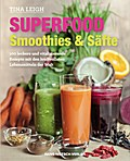 Superfood - Smoothies & Säfte; 100 leckere un ...
