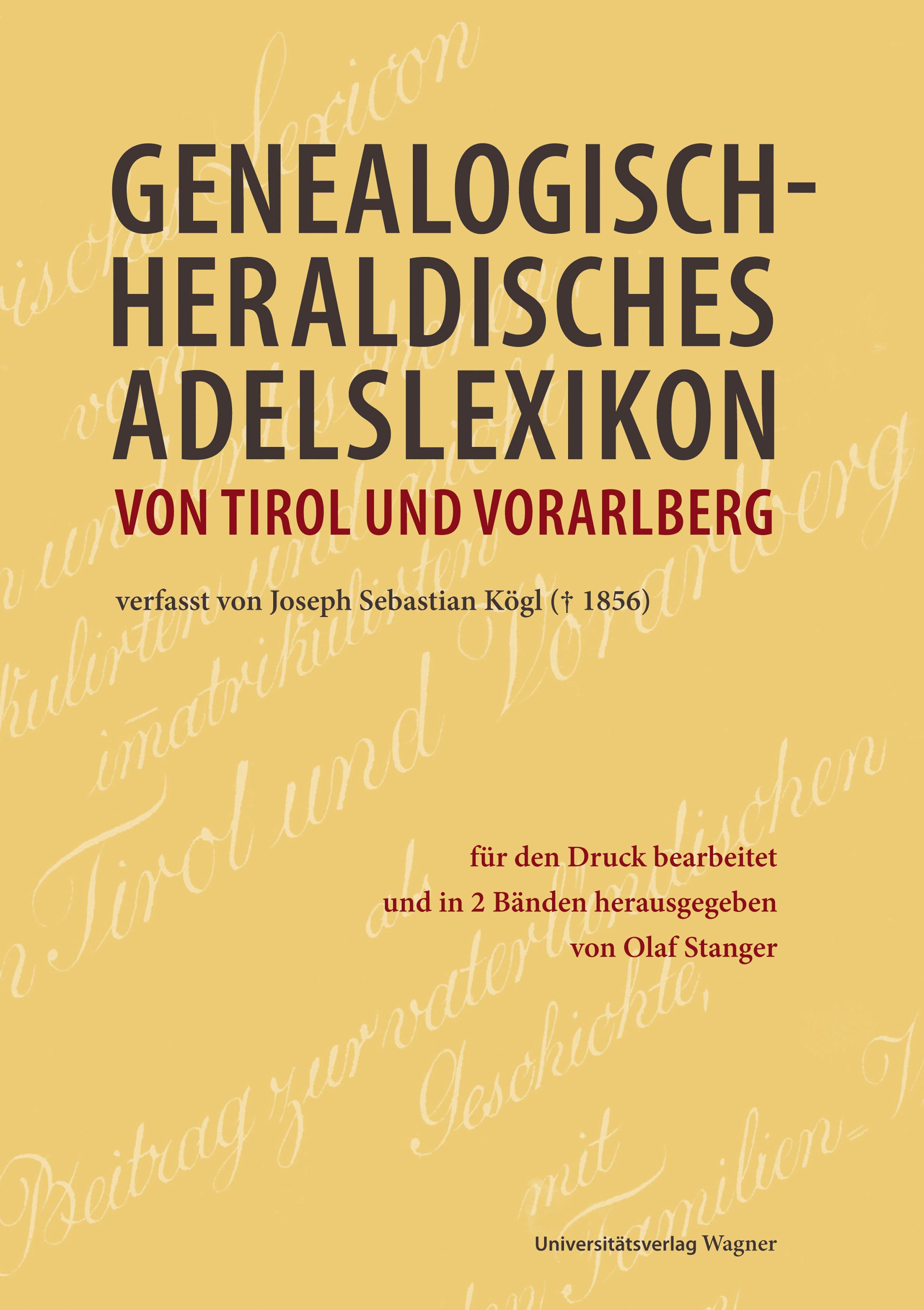 Genealogisch-heraldisches Adelslexikon von Tirol und Vorarlberg, 2 Teilbde. ...