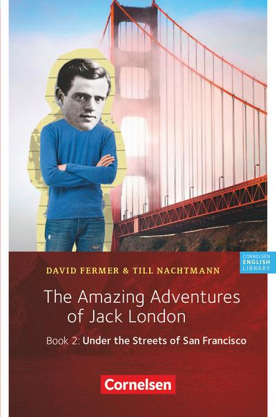 The Amazing Adventures of Jack London, Book 2: Under the Streets of San Francisco