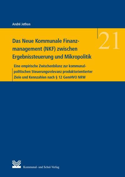Das Neue Kommunale Finanzmanagement (NKF) zwischen Ergebnissteuerung und Mikropolitik
