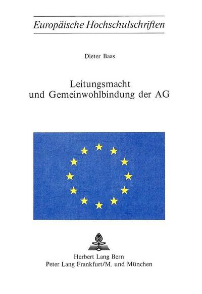 Leitungsmacht und Gemeinwohlbindung der AG