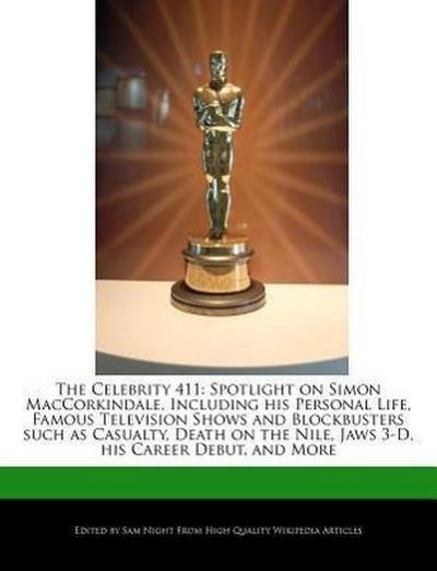The Celebrity 411: Spotlight on Simon Maccorkindale, Including His Personal Life, Famous Television Shows and Blockbusters Such as Casual