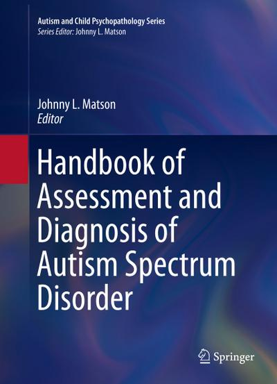 Handbook of Assessment and Diagnosis of Autism Spectrum Disorder