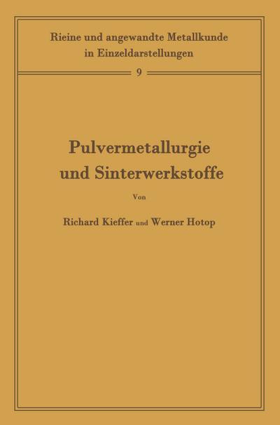Pulvermetallurgie Und Sinterwerkstoffe (German Edition) (Reine und angewandte Metallkunde in Einzeldarstellungen)