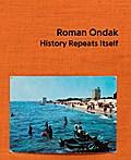 Roman Ondak. History Repeats Itself