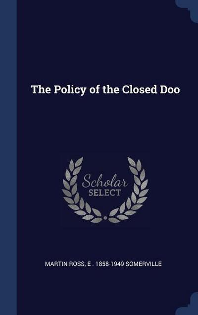 The Policy of the Closed Doo