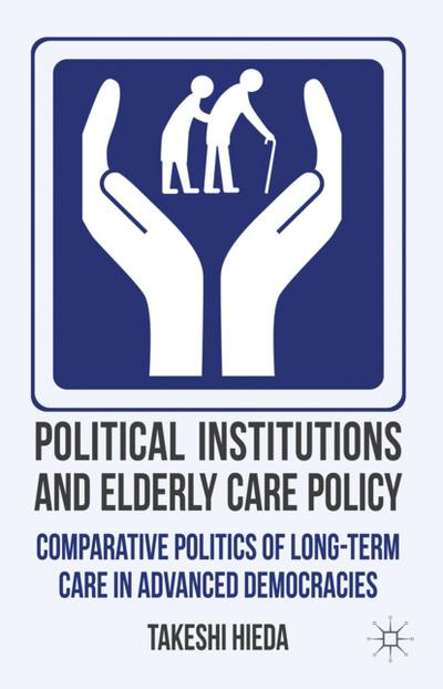 Political Institutions and Elderly Care Policy