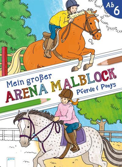 Mein großer Arena Malblock. Pferde und Ponys