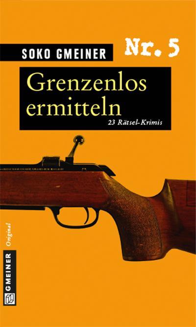 Grenzenlos ermitteln; 23 Rätsel-Krimis; Krimi im Gmeiner-Verlag; Deutsch