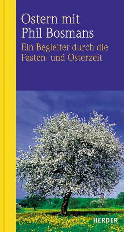 Ostern mit Phil Bosmans. Ein Begleiter durch die Fasten- und Osterzeit