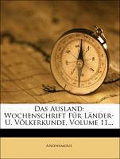 Das Ausland: Wochenschrift für Länder- und Völkerkunde.