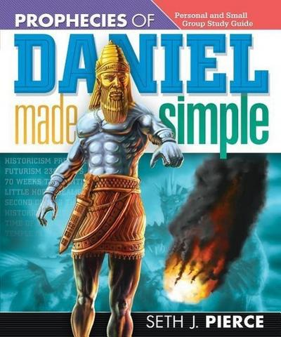 Prophecies of Daniel Made Simple: Personal and Small Group Study Guide