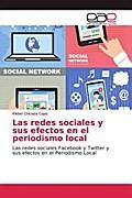Las redes sociales y sus efectos en el periodismo local