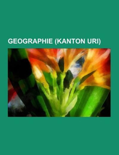 Geographie (Kanton Uri)