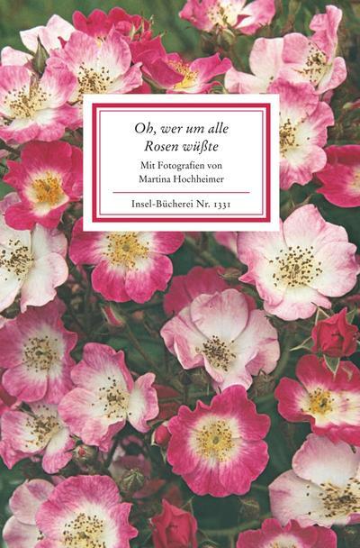 Oh, wer um alle Rosen wüßte