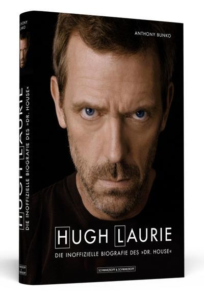 Hugh Laurie: Die inoffizielle Biografie des »Dr. House«
