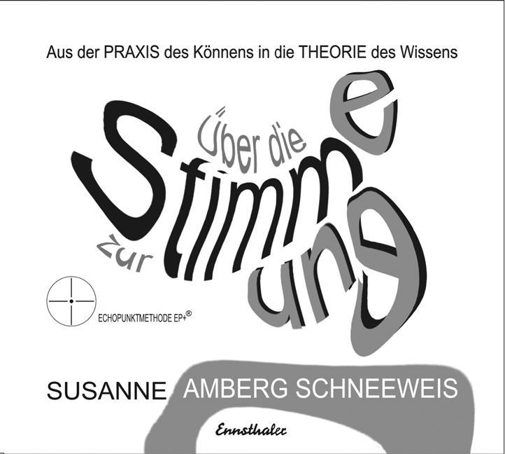 Über die Stimme zur Stimmung Susanne Amberg Schneeweis