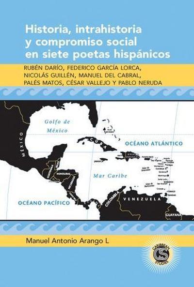 Historia, intrahistoria y compromiso social en siete poetas hispánicos