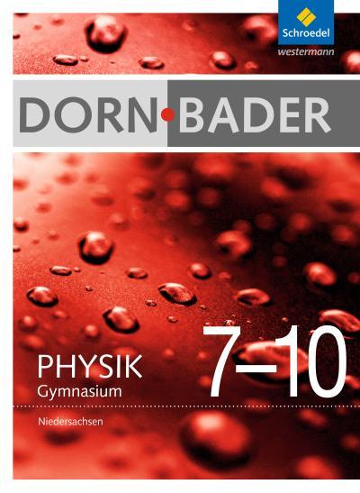 Dorn / Bader Physik 7-10. Gesamtband. Niedersachsen