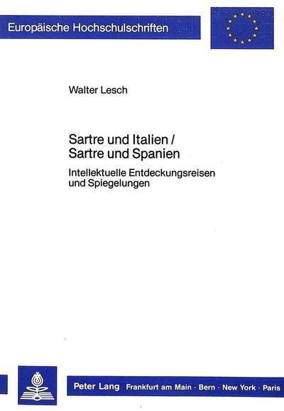 Sartre und Italien / Sartre und Spanien