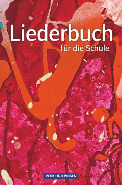 Liederbuch für die Schule - Allgemeine Ausgabe