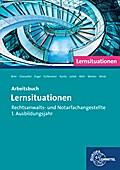 Rechtsanwalts- und Notarfachangestellte, Lernsituationen 1. Ausbildungsjahr: Arbeitsbuch 1. Ausbildungsjahr