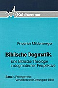 Biblische Dogmatik I. Prolegomena: Verstehen  ...