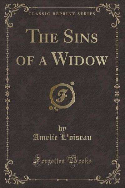The Sins of a Widow (Classic Reprint)
