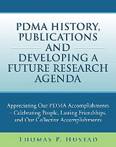 Pdma History, Publications and Developing a Future Research Agenda